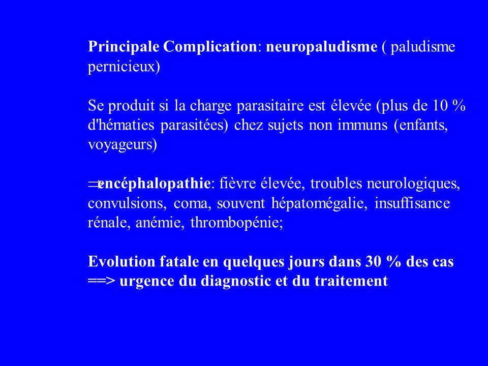 Principale Complication: neuropaludisme ( paludisme pernicieux)