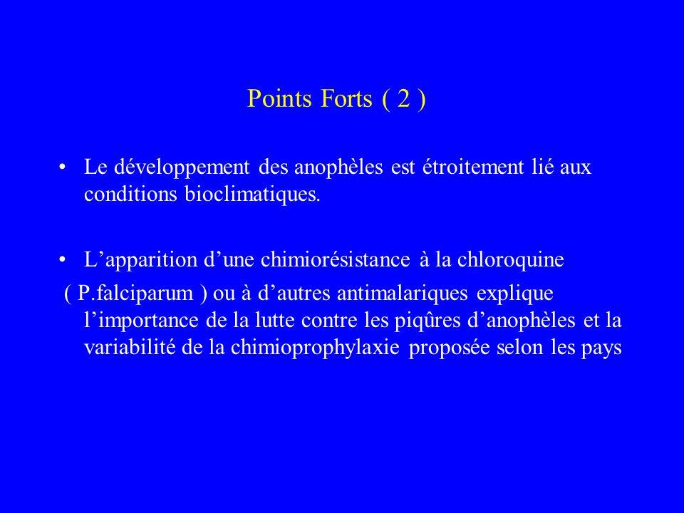 Points Forts ( 2 ) Le développement des anophèles est étroitement lié aux conditions bioclimatiques.