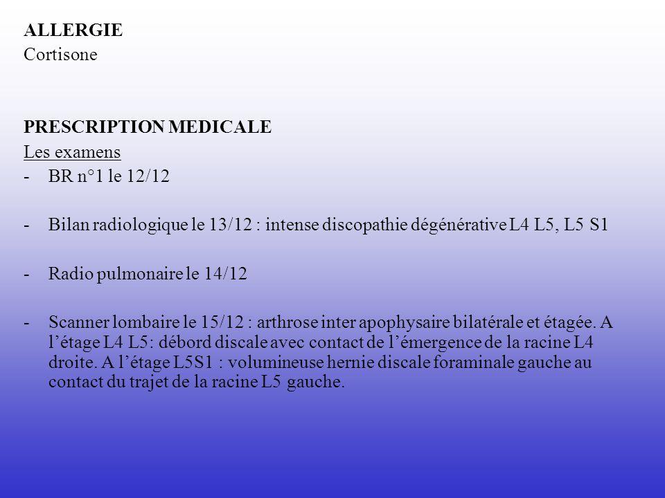 ALLERGIE Cortisone. PRESCRIPTION MEDICALE. Les examens. BR n°1 le 12/12.