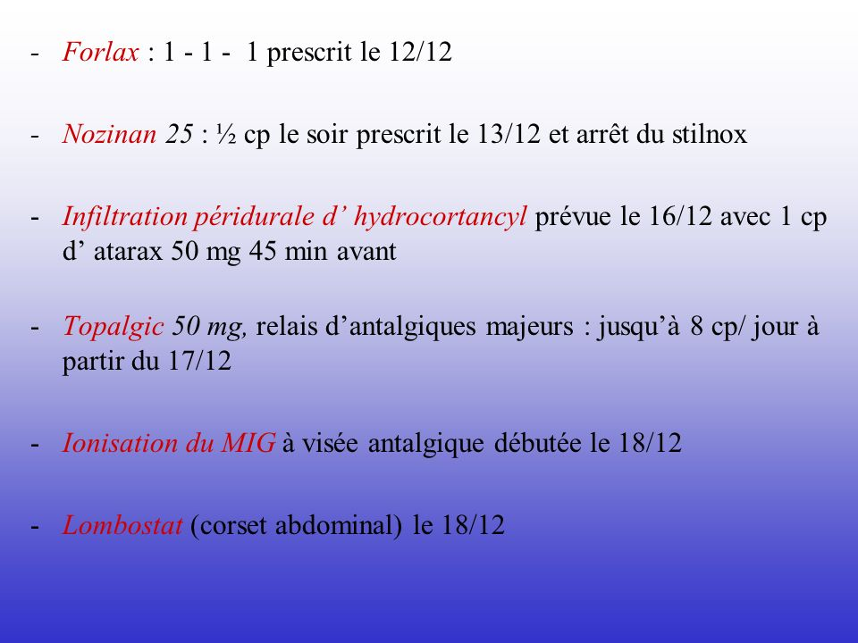 - Forlax : 1 - 1 - 1 prescrit le 12/12