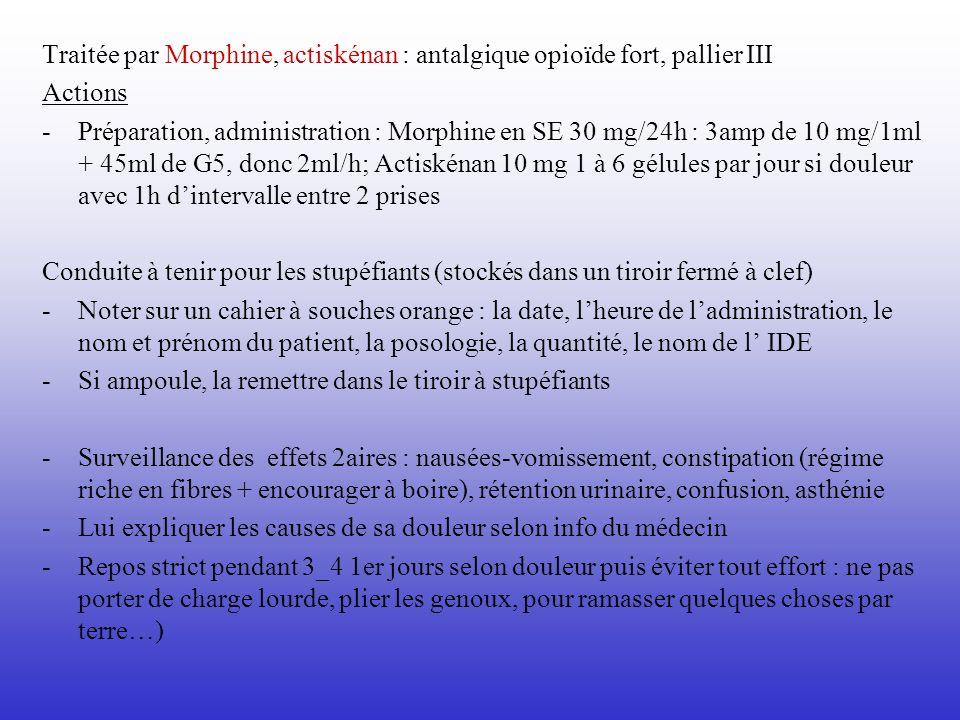 Traitée par Morphine, actiskénan : antalgique opioïde fort, pallier III