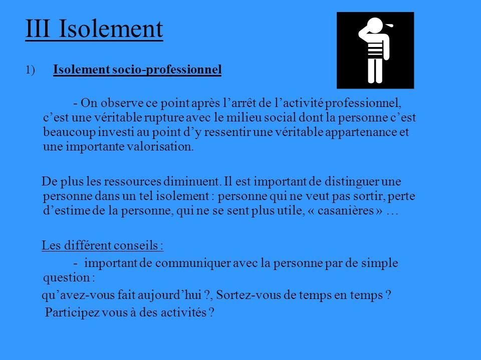 III Isolement 1) Isolement socio-professionnel.