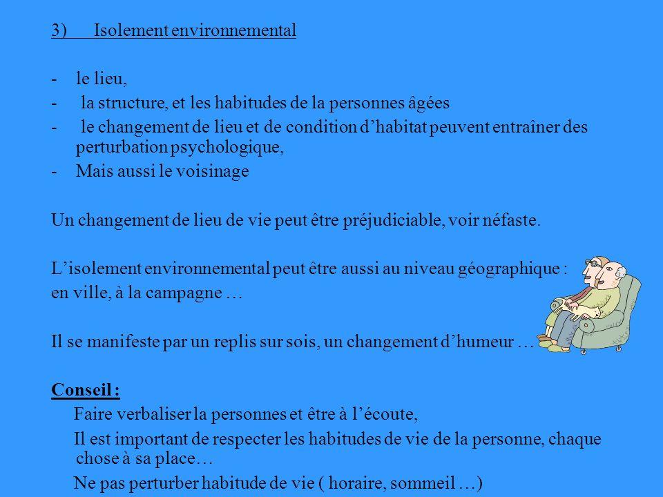 3) Isolement environnemental
