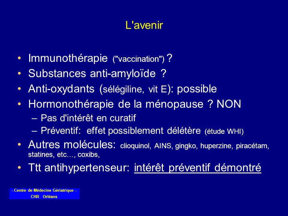 Immunothérapie ( vaccination ) Substances anti-amyloïde