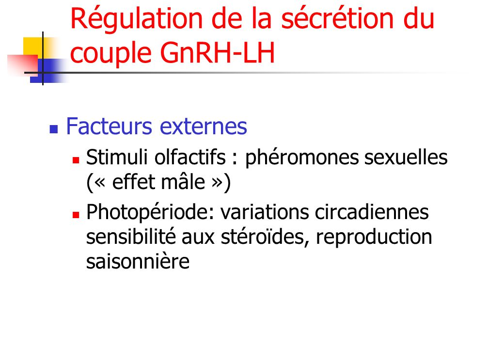 Régulation de la sécrétion du couple GnRH-LH
