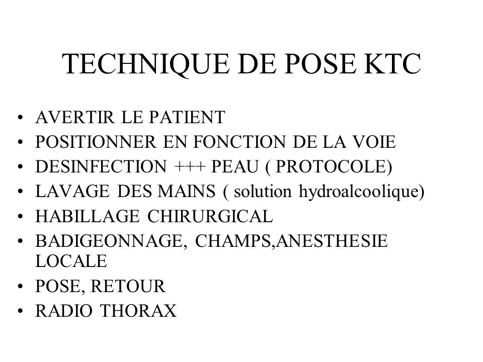 TECHNIQUE DE POSE KTC AVERTIR LE PATIENT