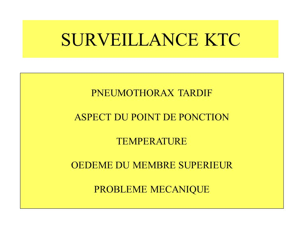 SURVEILLANCE KTC PNEUMOTHORAX TARDIF ASPECT DU POINT DE PONCTION