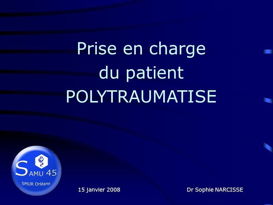 Prise en charge du patient POLYTRAUMATISE 15 janvier 2008