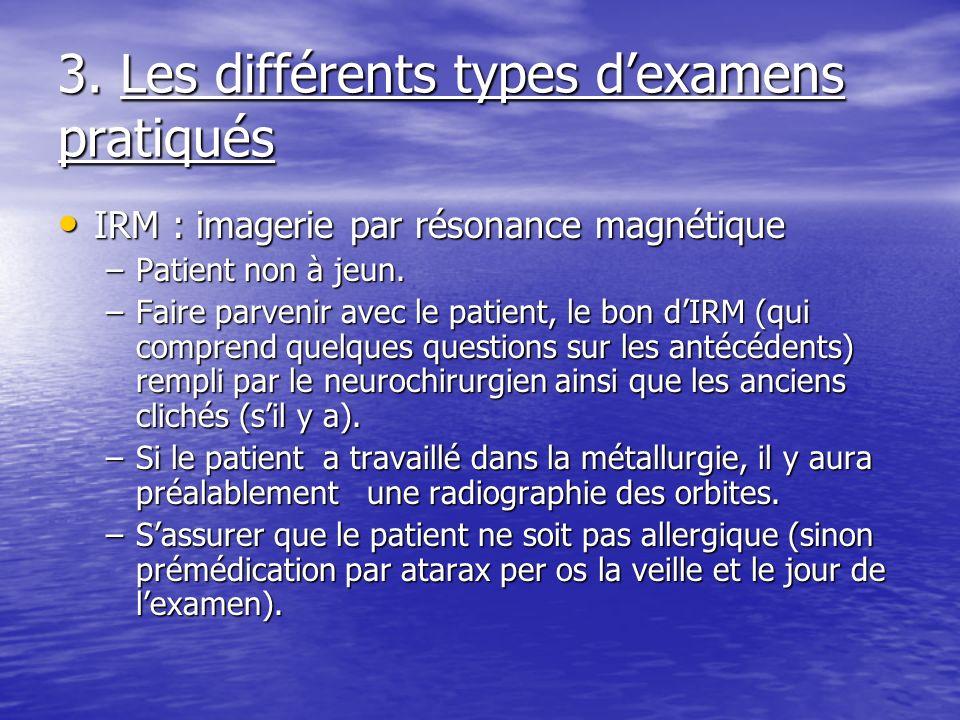 3. Les différents types d'examens pratiqués