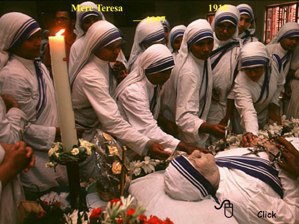 Mère Teresa 1910 — 1997 8 Click