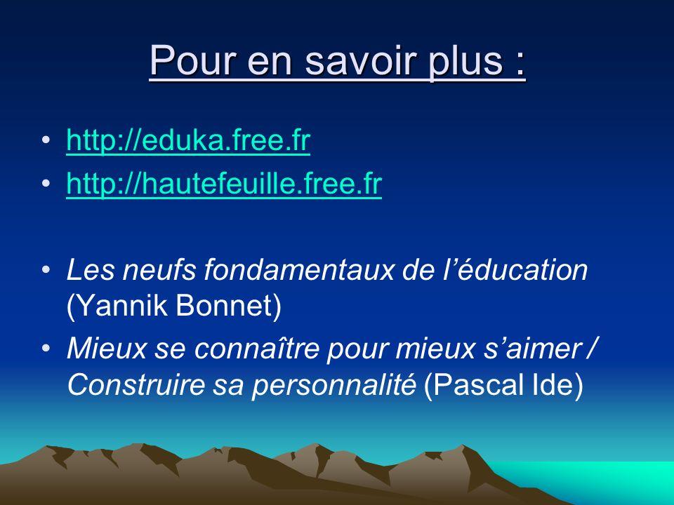 Pour en savoir plus : http://eduka.free.fr http://hautefeuille.free.fr