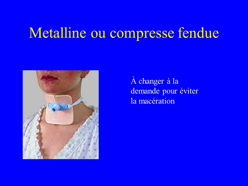 Metalline ou compresse fendue