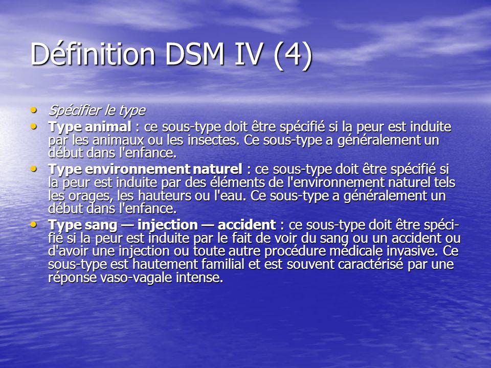 Définition DSM IV (4) Spécifier le type