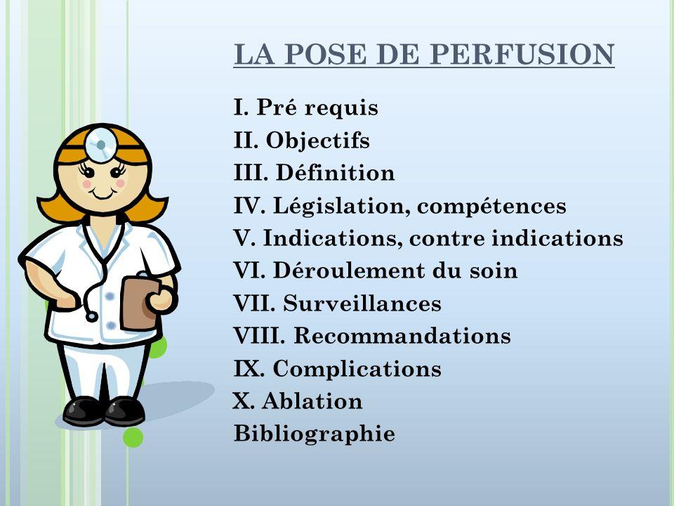 LA POSE DE PERFUSION I. Pré requis II. Objectifs III. Définition