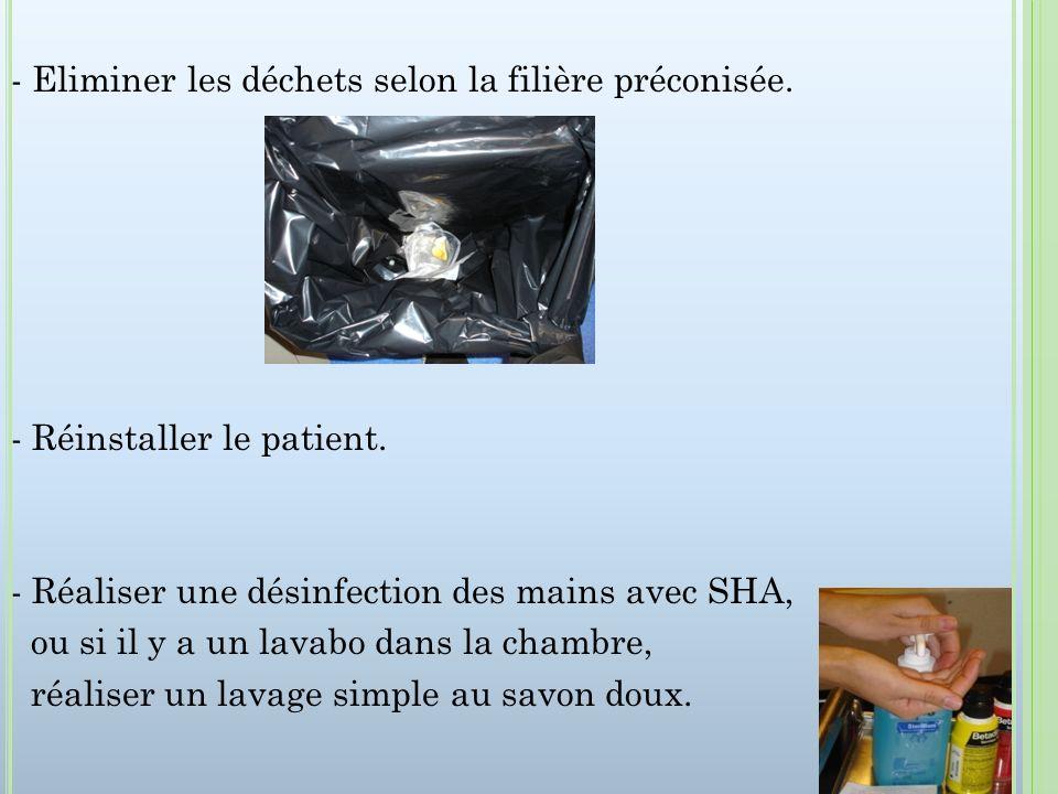 - Eliminer les déchets selon la filière préconisée.