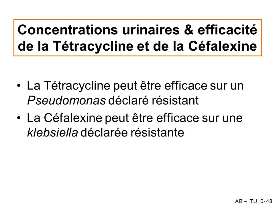 Concentrations urinaires & efficacité de la Tétracycline et de la Céfalexine