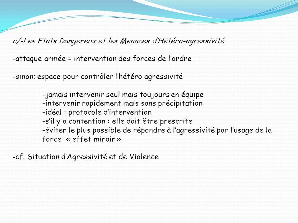 c/-Les Etats Dangereux et les Menaces d'Hétéro-agressivité