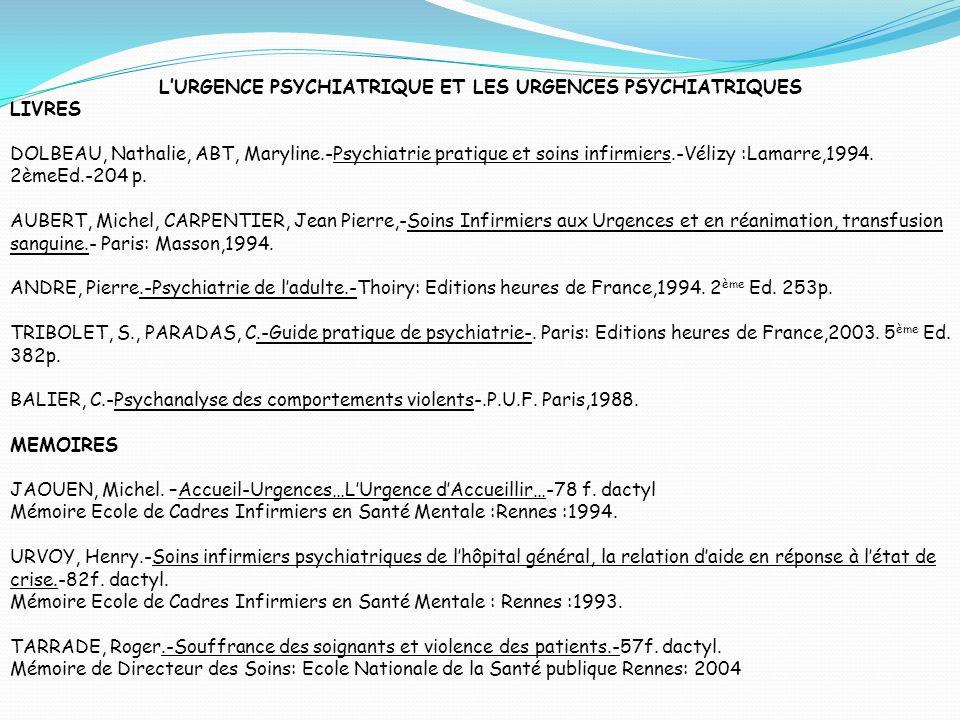 L'URGENCE PSYCHIATRIQUE ET LES URGENCES PSYCHIATRIQUES