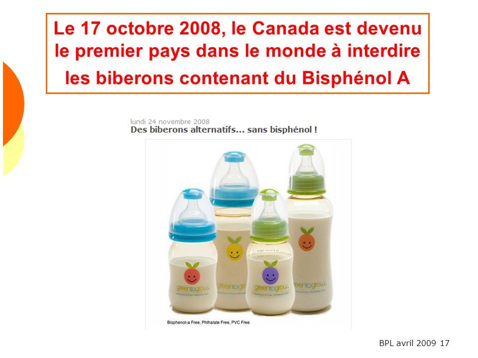 Le 17 octobre 2008, le Canada est devenu le premier pays dans le monde à interdire les biberons contenant du Bisphénol A
