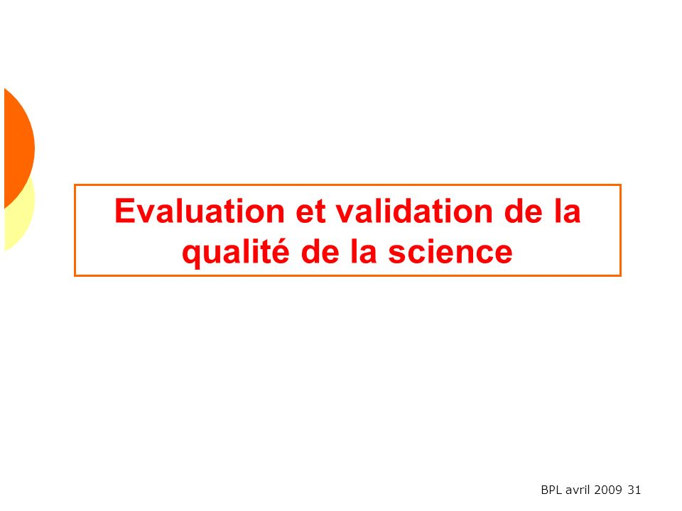 Evaluation et validation de la qualité de la science