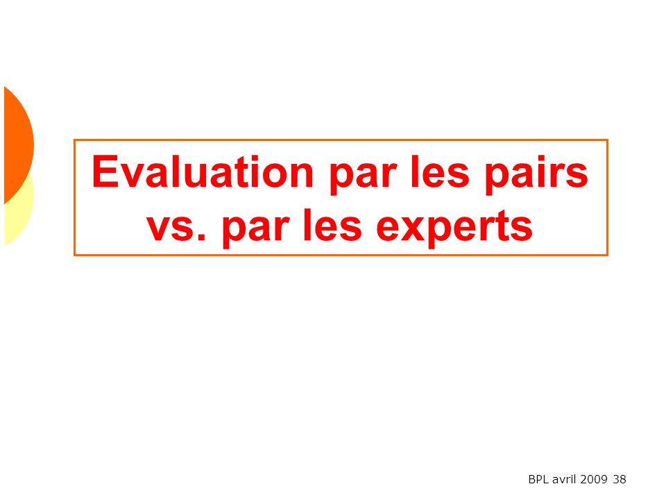 Evaluation par les pairs vs. par les experts