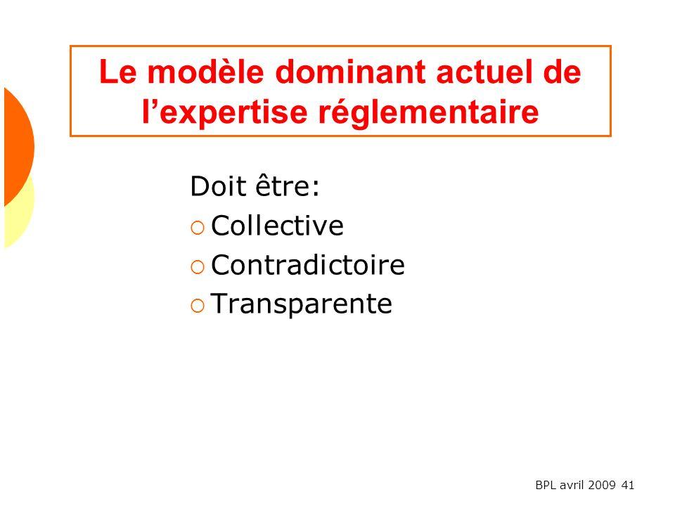 Le modèle dominant actuel de l'expertise réglementaire