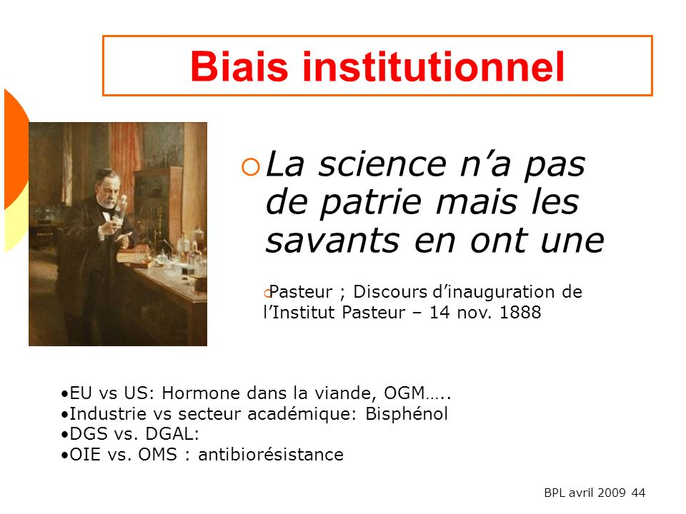 Biais institutionnel La science n'a pas de patrie mais les savants en ont une.
