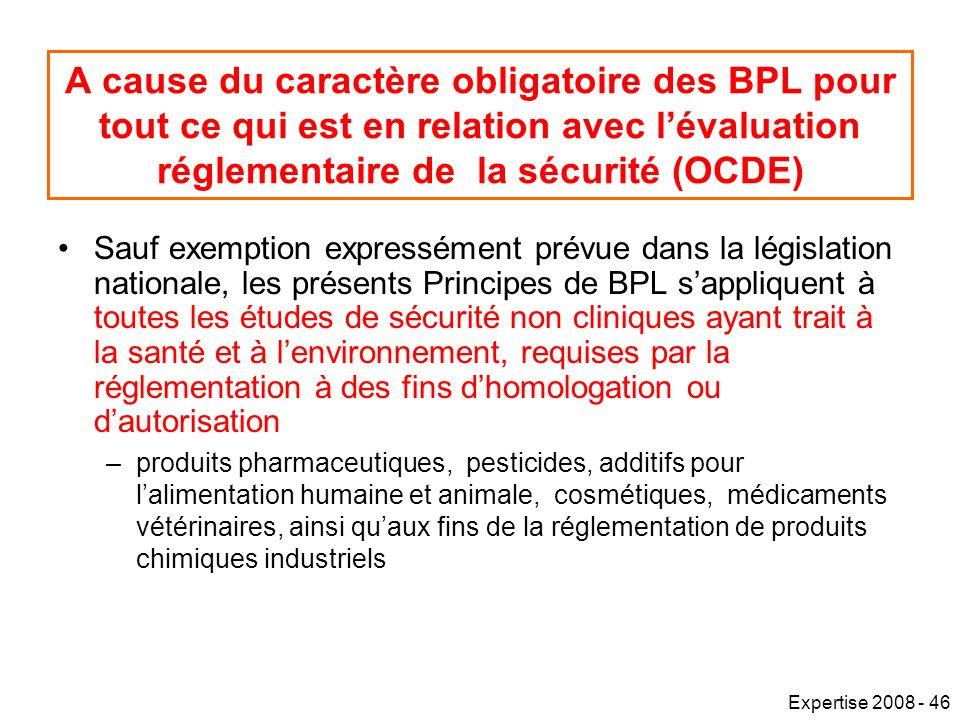 A cause du caractère obligatoire des BPL pour tout ce qui est en relation avec l'évaluation réglementaire de la sécurité (OCDE)