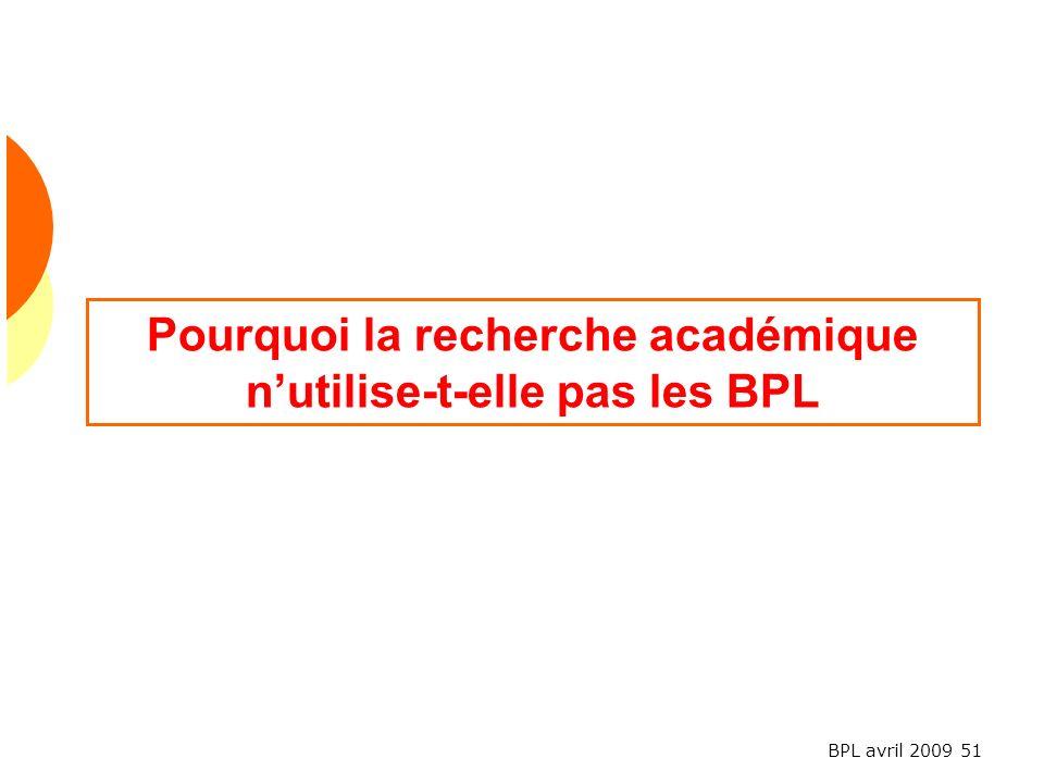 Pourquoi la recherche académique n'utilise-t-elle pas les BPL