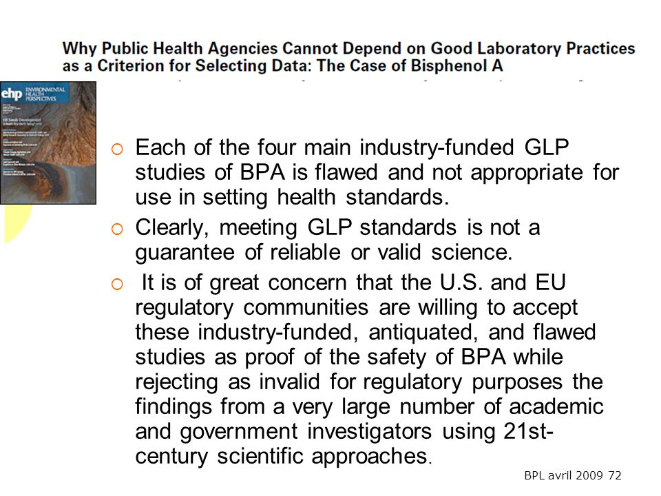 Each of the four main industry-funded GLP studies of BPA is flawed and not appropriate for use in setting health standards.
