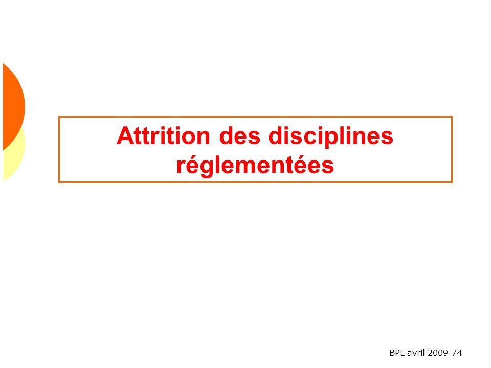 Attrition des disciplines réglementées