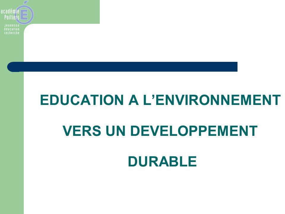 EDUCATION A L'ENVIRONNEMENT VERS UN DEVELOPPEMENT DURABLE