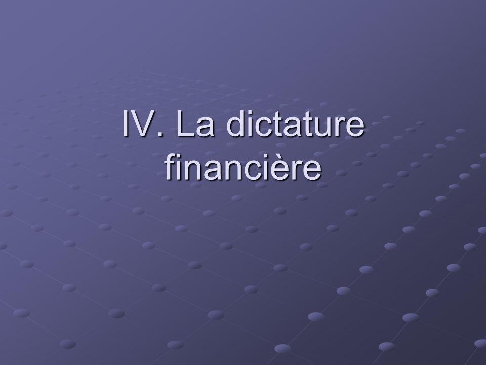 IV. La dictature financière