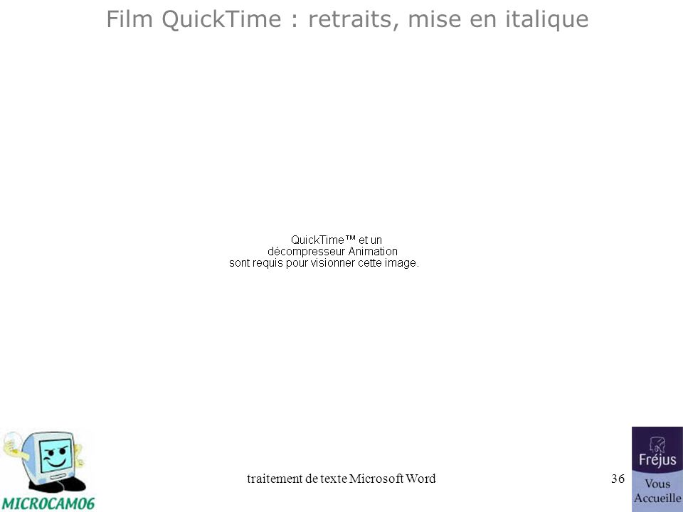 Film QuickTime : retraits, mise en italique