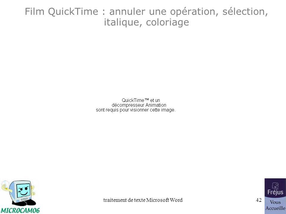Film QuickTime : annuler une opération, sélection, italique, coloriage