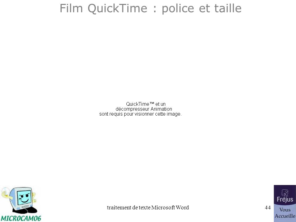 Film QuickTime : police et taille