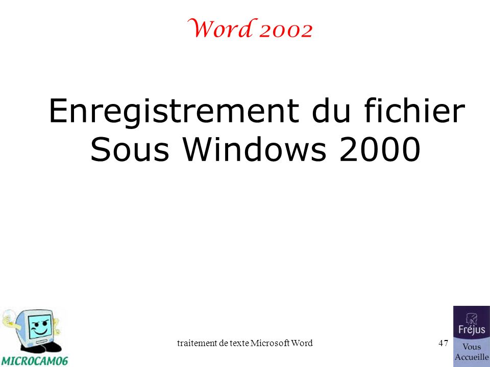 Enregistrement du fichier Sous Windows 2000
