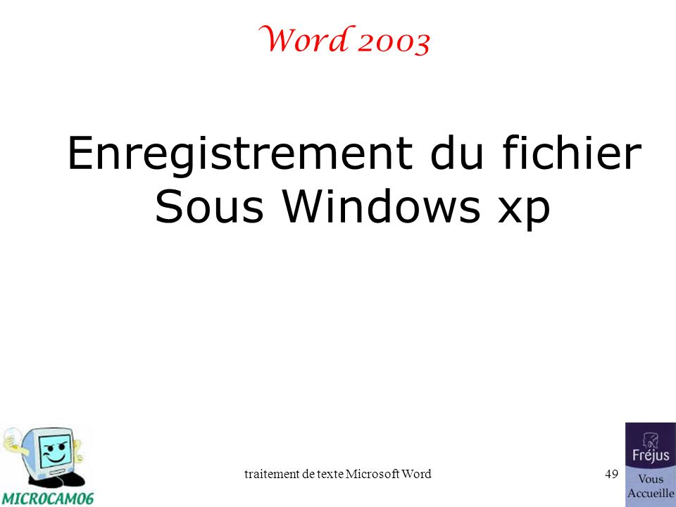 Enregistrement du fichier Sous Windows xp