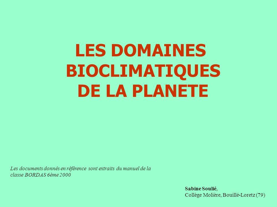 LES DOMAINES BIOCLIMATIQUES DE LA PLANETE