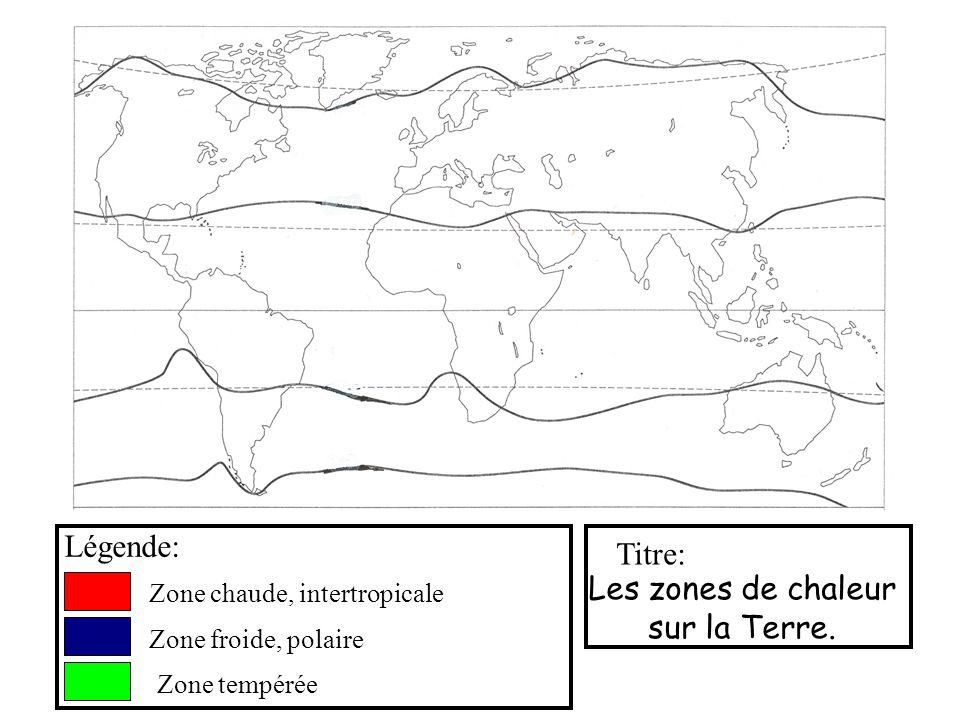 Légende: Titre: Les zones de chaleur sur la Terre.
