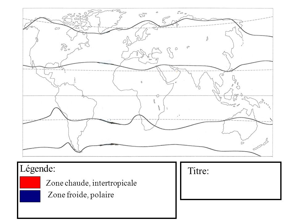 Légende: Titre: Zone chaude, intertropicale Zone froide, polaire