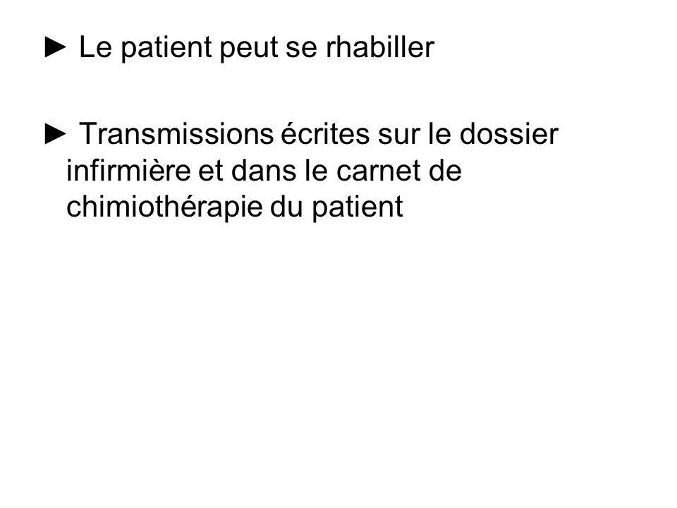 ► Le patient peut se rhabiller