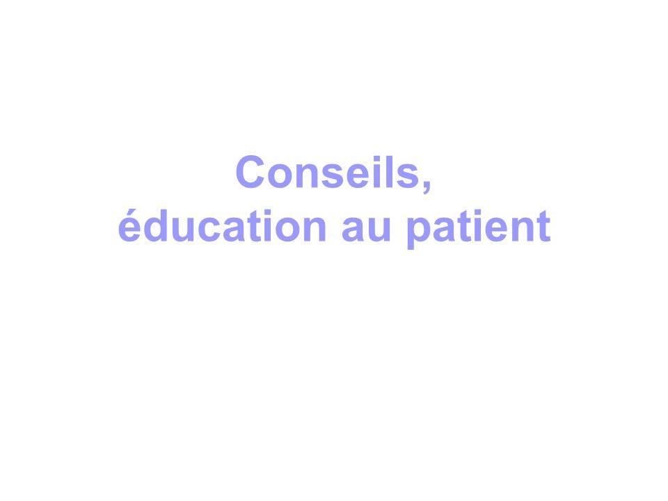 Conseils, éducation au patient