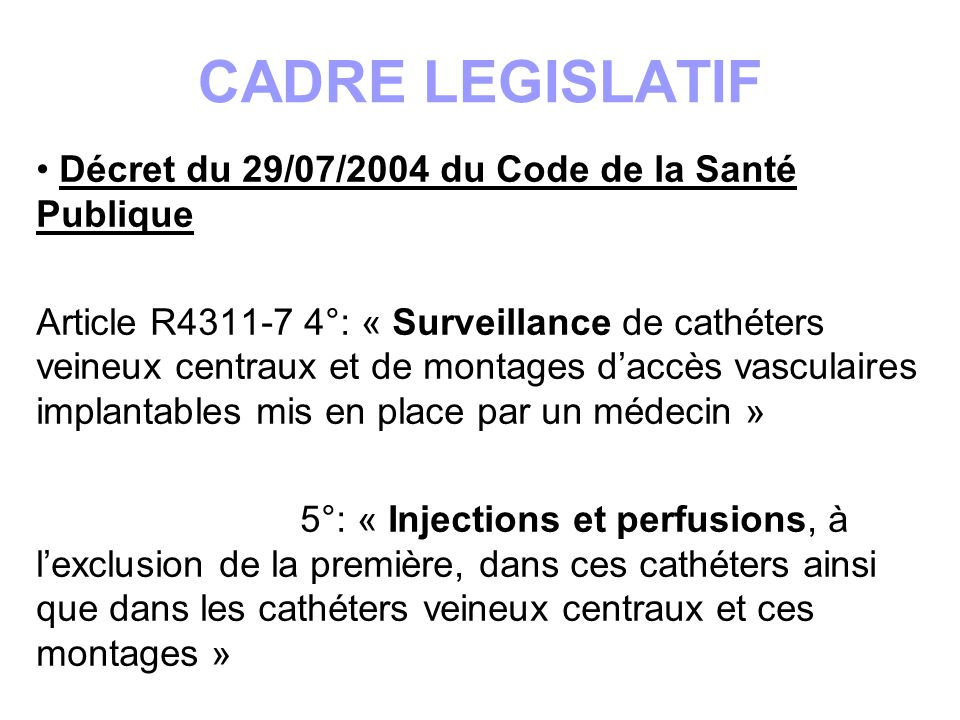 CADRE LEGISLATIF Décret du 29/07/2004 du Code de la Santé Publique
