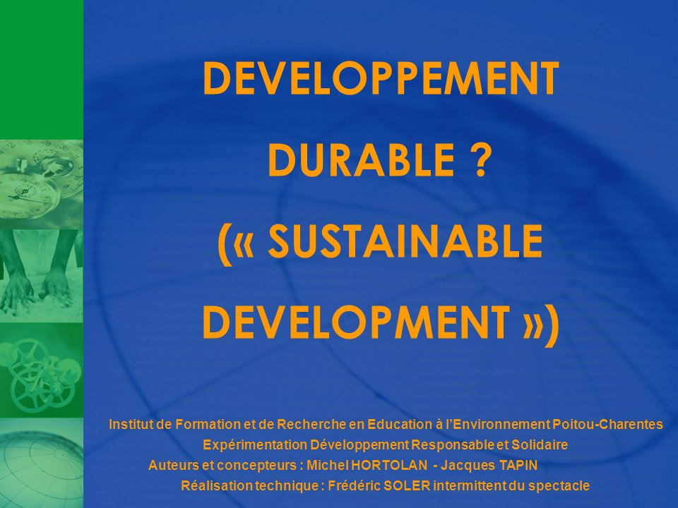 DEVELOPPEMENT DURABLE (« SUSTAINABLE DEVELOPMENT »)