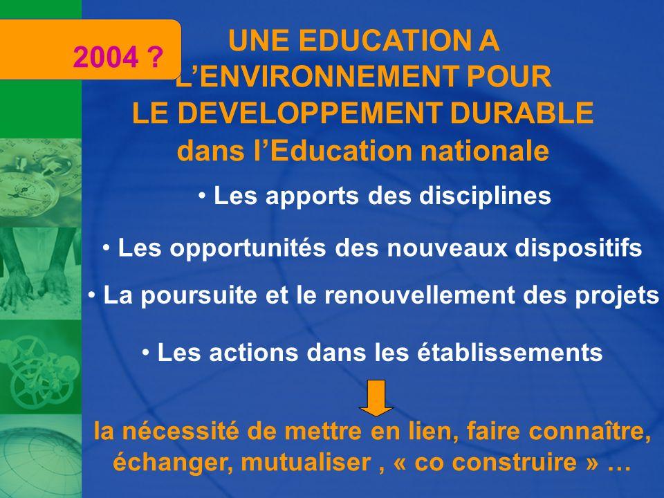 2004 UNE EDUCATION A L'ENVIRONNEMENT POUR LE DEVELOPPEMENT DURABLE