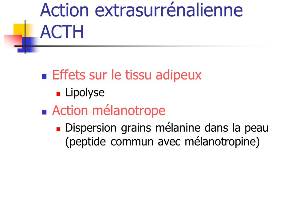 Action extrasurrénalienne ACTH