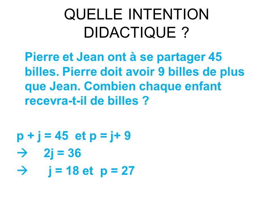 QUELLE INTENTION DIDACTIQUE