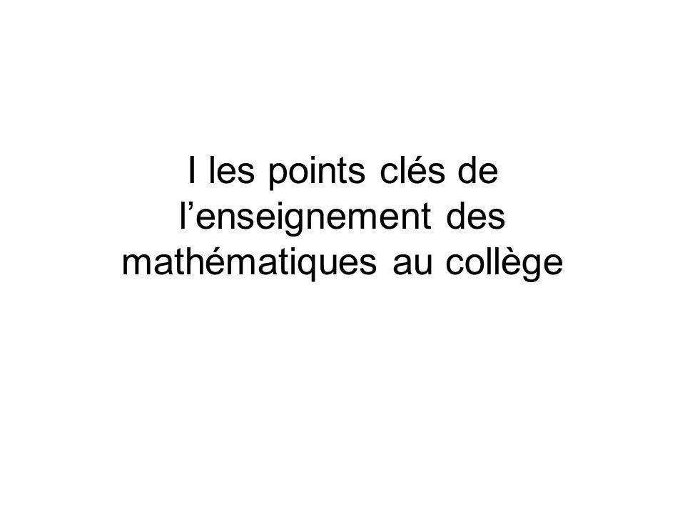 I les points clés de l'enseignement des mathématiques au collège