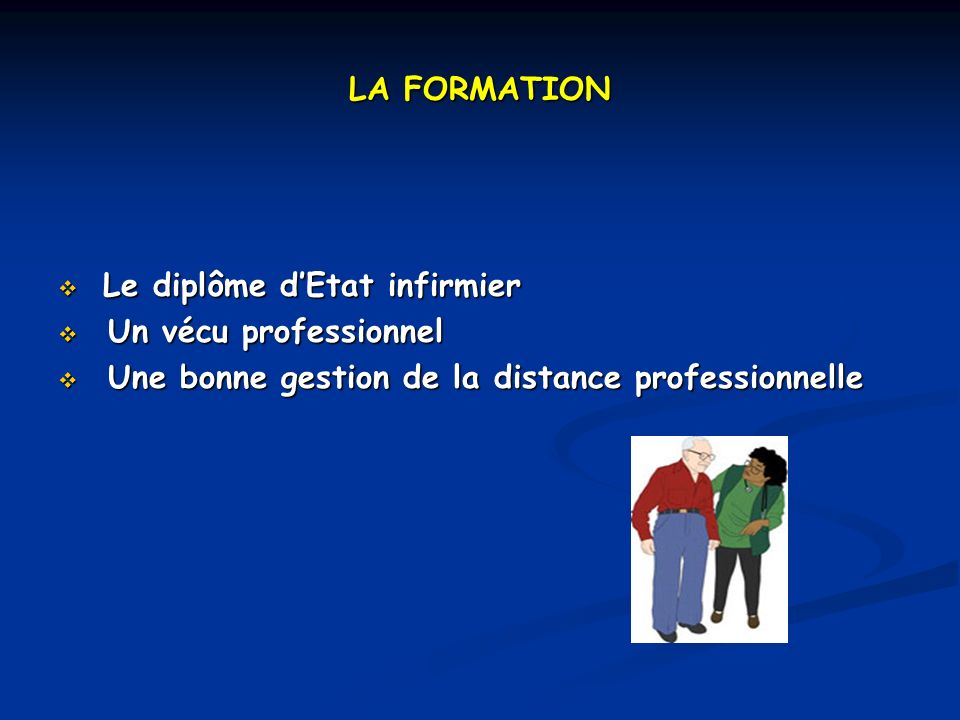LA FORMATION Le diplôme d'Etat infirmier. Un vécu professionnel.